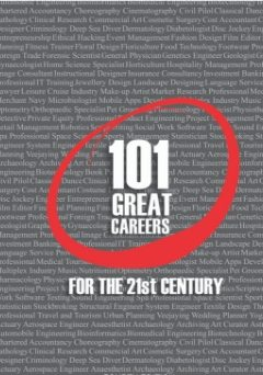 101 Great Careers For The 21st Century